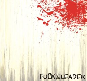 "Fuck The Leader - ""Fuck The Leader"""