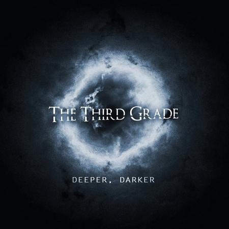 "The Third Grade - ""Deeper, Darker"""