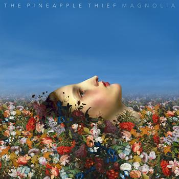 "The Pineapple Thief – ""Magnolia"""