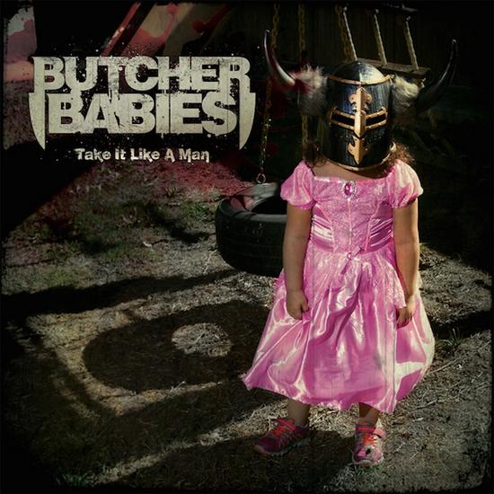 "Butcher Babies – ""Take it like a Man"""