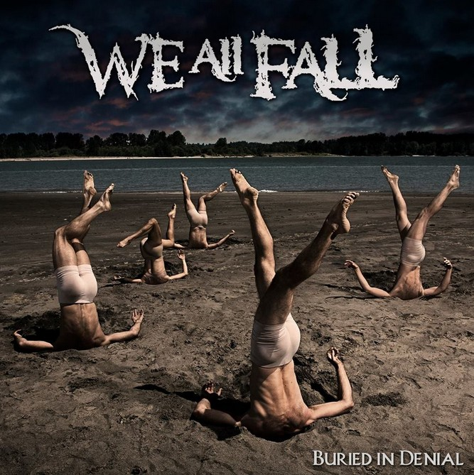 "We All Fall - ""Buried In Denial"""