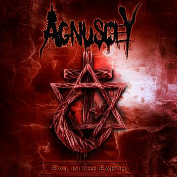 "Agnusdey – ""Evil in the Earth"""