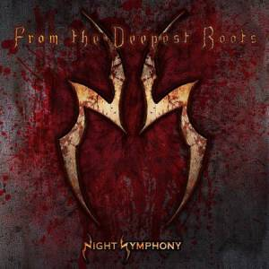 "Night Symphony - ""From the Deepest Roots"""