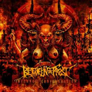 "Between the Frost - ""Inferno's Conflagration"""