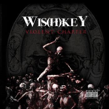 "Wis(h)key – ""Violent Chapter"""
