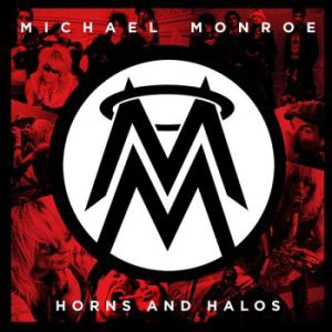 "Michael Monroe - ""Horns and Halos"""