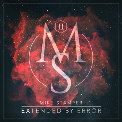 "Mike Stamper - ""Extended By Error"""