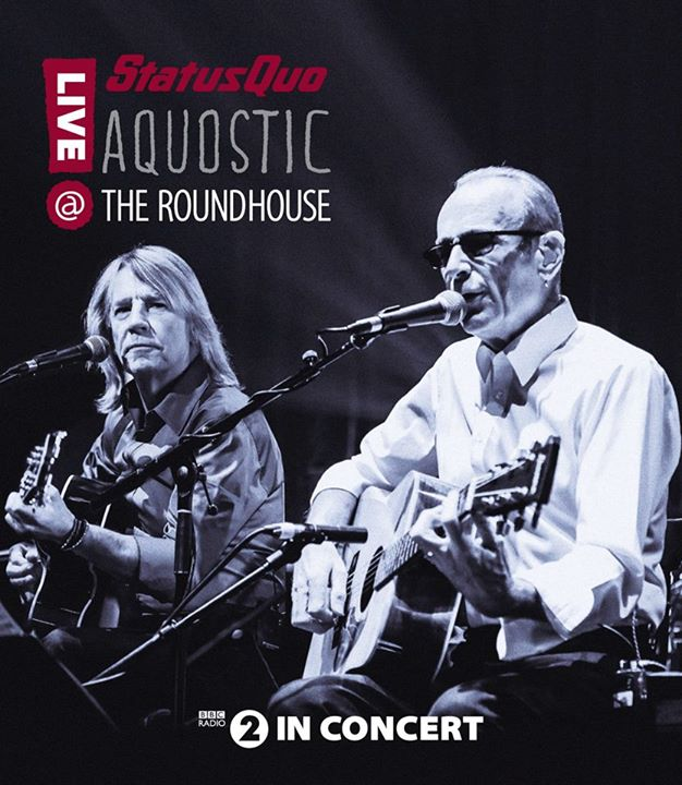 "Status Quo – ""Aquostic live @ the Roundhouse"""