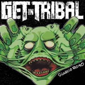 "Get in Tribal – ""Silencio Roto"""