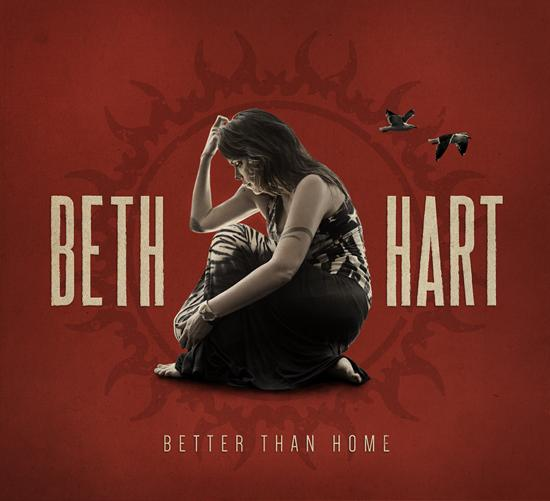"Beth Hart – ""Better Than Home"""