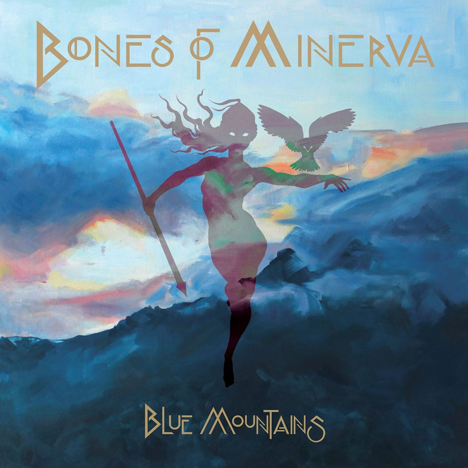"Bones of Minerva - ""Blue Mountains"""