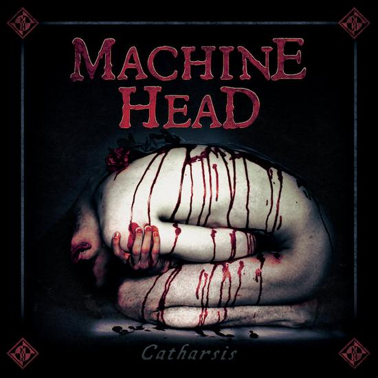 "Machine Head  - ""Catharsis"""