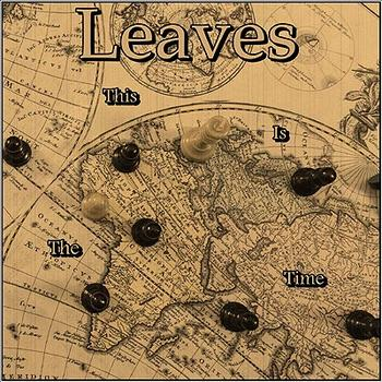 "Leaves - ""This is the Time"""